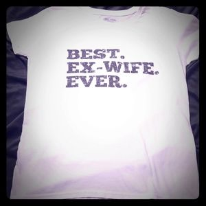 Best. Ex-Wife. Ever. Super soft Tee Sz M,